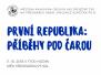 11.10.2018 První republika – Příběhy pod čarou