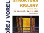 12.10.2017–28.11.2017 Výstava obrazů Ondřeje Vorla – Struktura krajiny