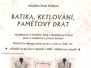 30.1.2010 Rukodílna Karin Križkové – Batika, ketlování, paměťový drát