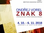 4.10.2018–6.11.2018 Výstava Ondřeje Vorla Znak 8